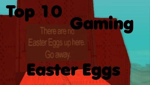 Top 10 Gaming Easter Eggs