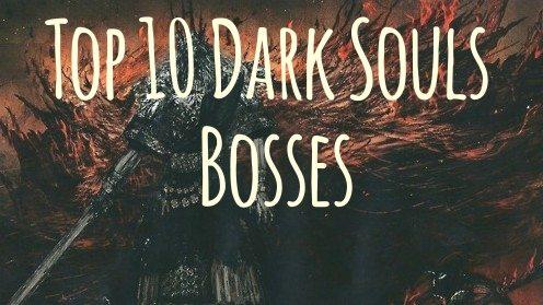 Top 10 Dark Souls Bosses