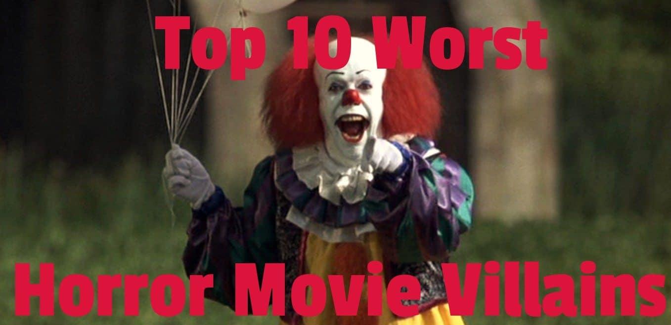 Top 10 Worst Horror Movie Villains