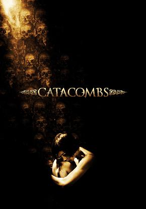 Horror Movie Review: Catacombs (2007)
