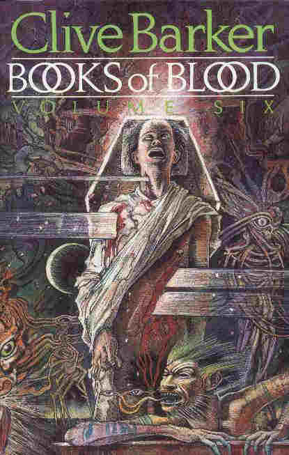 Horror Book Review: Books of Blood – Volume Six (Clive Barker)