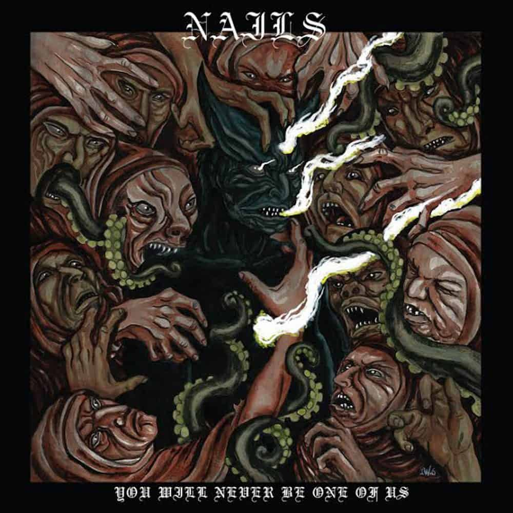 Album Review: Nails – You Will Never be One of Us (Nuclear Blast)