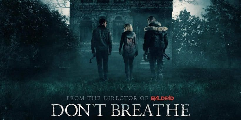 Horror Movie Review: Don't Breathe (2016)