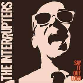 Album Review: The Interrupters – Say it Out Loud (Hellcat Records)