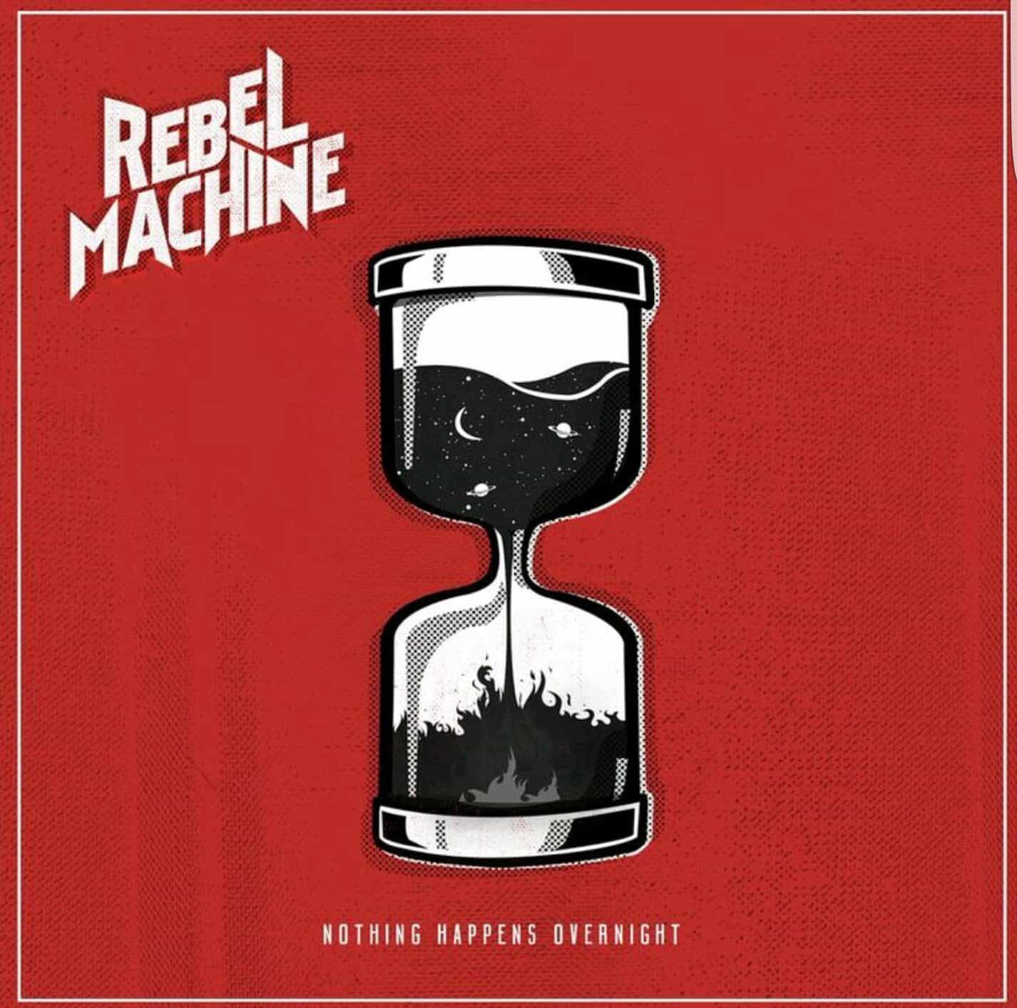 Album Review: Rebel Machine – Nothing Happens Overnight (Self-Released)