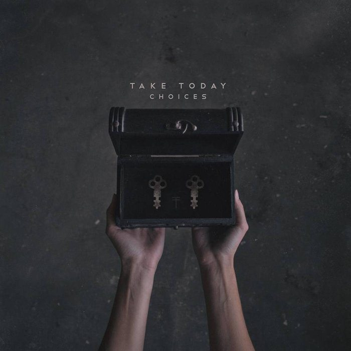 Album Review: Take Today – Choices (Self-Released)