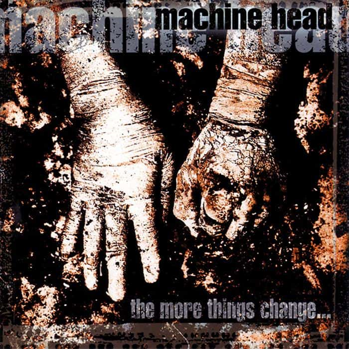 Album Review: Machine Head – The More Things Change (Roadrunner Records)