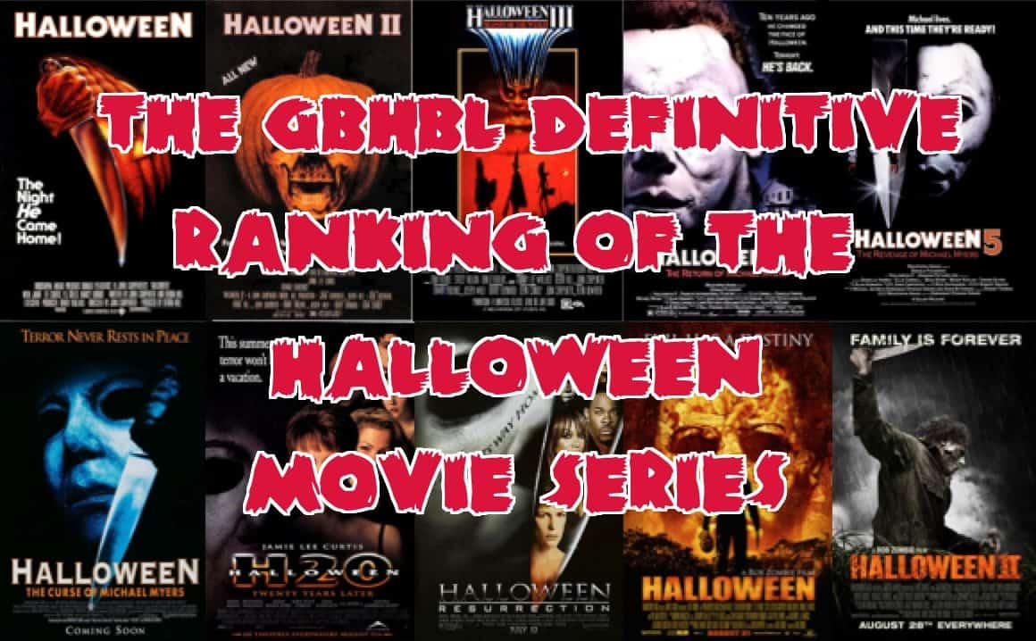The GBHBL Definitive Ranking of the Halloween Movie Series - Games ...
