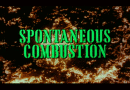 Horror Movie Review: Spontaneous Combustion (1990)