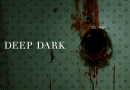 Horror Movie Review: Deep Dark (2015)