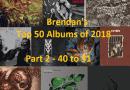 Brendan's Top 50 Albums of 2018: Part 2 (40 to 31)