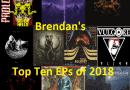 Brendan's Top Ten EPs of 2018
